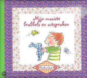 Mijn mooiste brabbels en uitspraken Mijn crèche- en oppasboek van Pauline Oud voorkant peueters kinderen
